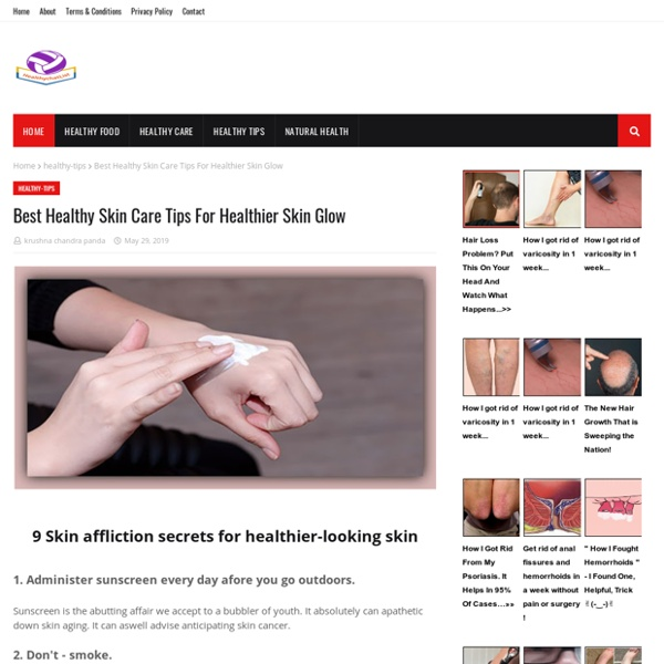 Best Healthy Skin Care Tips For Healthier Skin Glow