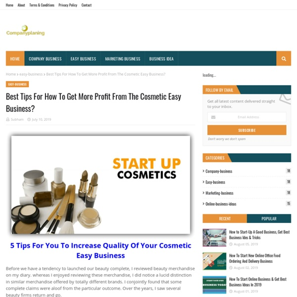 Best Tips For How To Get More Profit From The Cosmetic Easy Business?