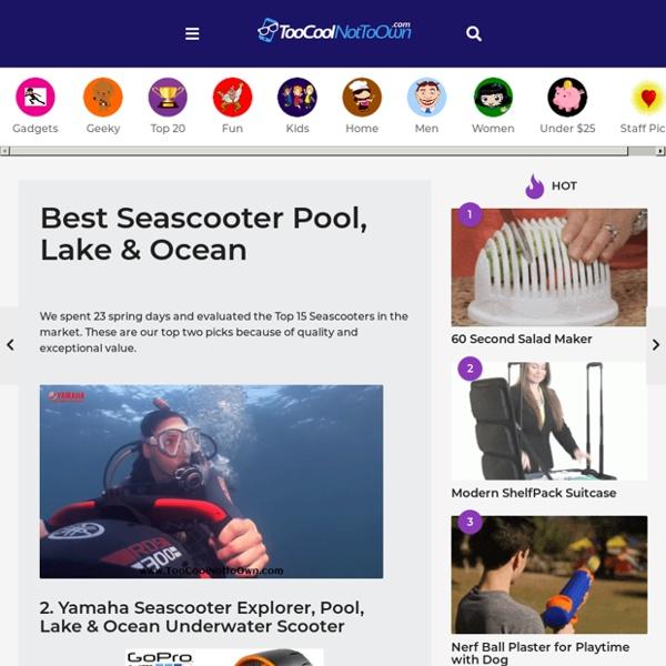 Best Seascooter Pool, Lake & Ocean – Too Cool Not to Own
