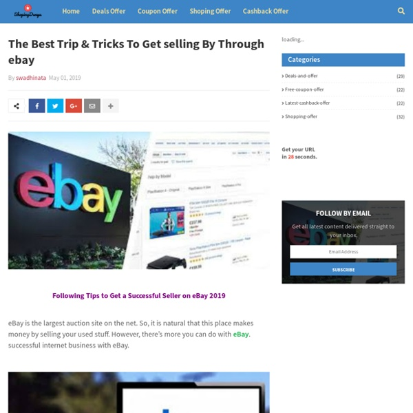 The Best Trip & Tricks To Get selling By Through ebay