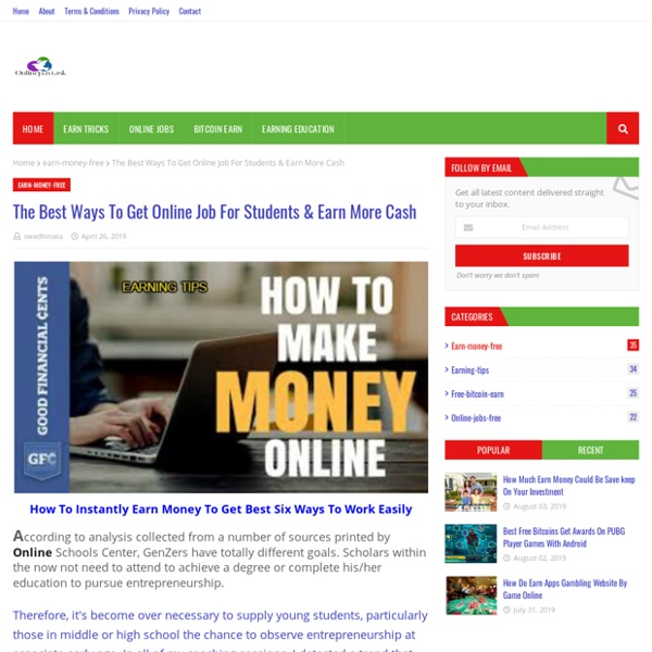 The Best Ways To Get Online Job For Students & Earn More Cash