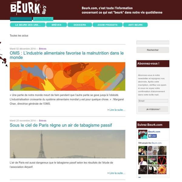 """Beurk.com, c'est toute l'information concernant ce qui est """"beurk"""" dans notre vie quotidienne - Beurk.com c'est toute l'information concernant ce qui est beurk dans notre vie quotidienne"""