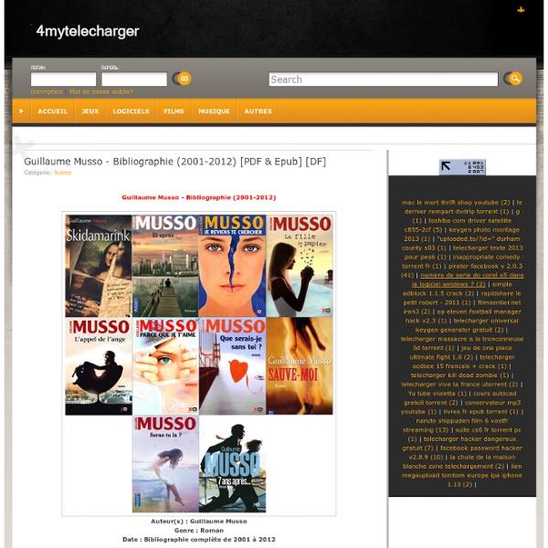 Télécharger Guillaume Musso - Bibliographie (2001-2012) [PDF & Epub] [DF] gratuit sur Rapidshare Depositfiles et Uploading