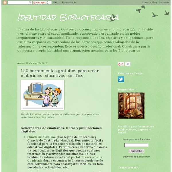 Identidad Bibliotecaria: 150 herramientas gratuitas para crear materiales educativos con Tics