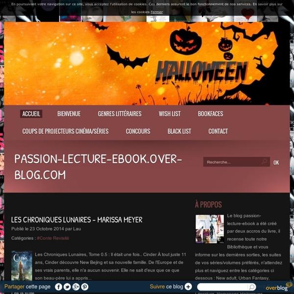 Passion-lecture-ebook.over-blog.com - Le blog passion-lecture-ebook a été créé par deux accros du livre, il recense toute notre Bibliothèque et vous informe sur les dernières sorties, les suites de vos séries/volumes préférés, n'attendez plus et naviguez
