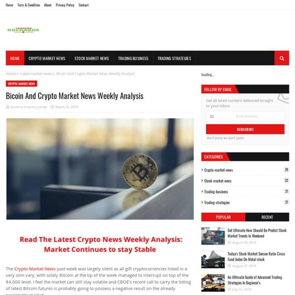 Bicoin And Crypto Market News Weekly Analysis
