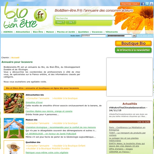 Annuaire BIO & Bien-être : magasins et sites BIO de l'alimentation BIO, maison BOIS, piscine ecologique, bien etre, produits bio...