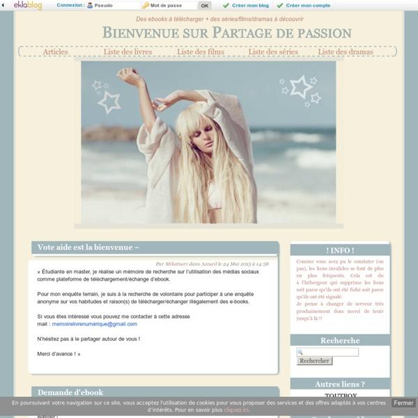 Bienvenue sur Partage de passion - Des ebooks à télécharger + des séries/films/dramas à découvrir