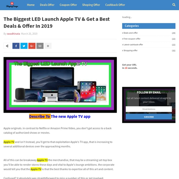 The Biggest LED Launch Apple TV & Get a Best Deals & Offer In 2019