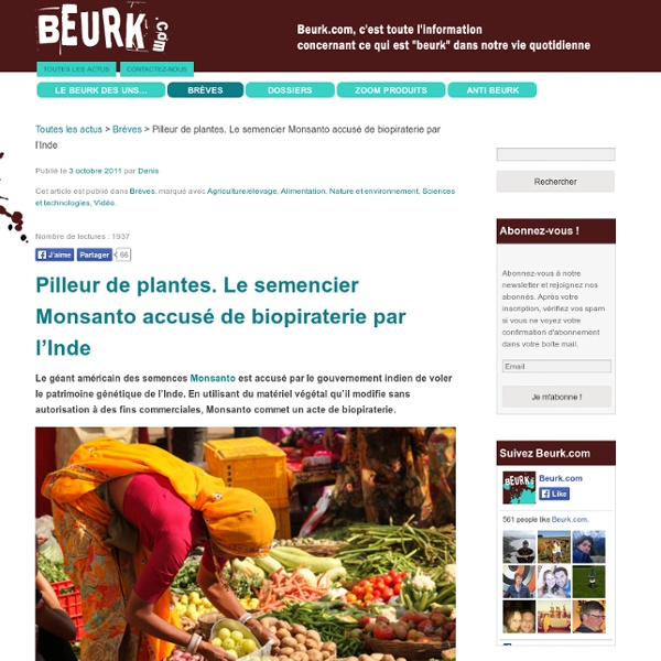Pilleur de plantes. Le semencier Monsanto accusé de biopiraterie par l'Inde