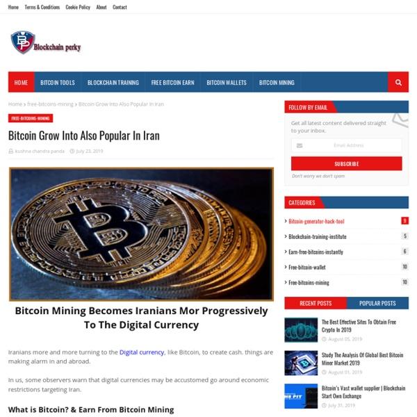 Bitcoin Grow Into Also Popular In Iran