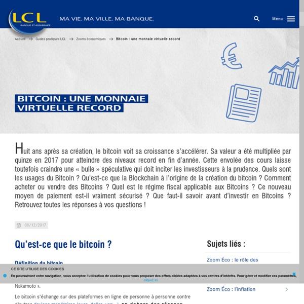 Page soumise par une banque française, LCL, qui donne une définition assez simple du bitcoin, comment il a été créé et nous apporte des indications concernant les risques liés au bitcoin.