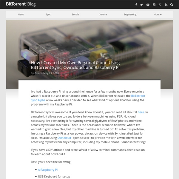How I Created My Own Cloud Using BitTorrent Sync, Raspberry Pi & Owncloud