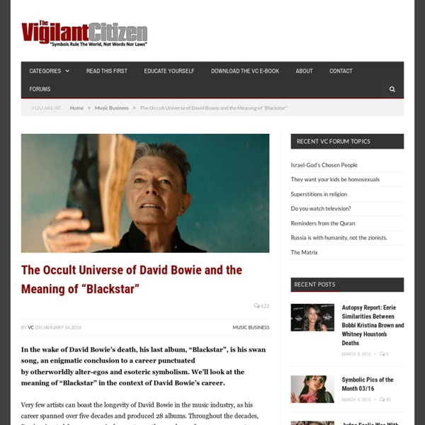 "The Occult Universe of David Bowie and the Meaning of ""Blackstar"" - The Vigilant Citizen - Understand the Occult Symbolism in Pop Culture"