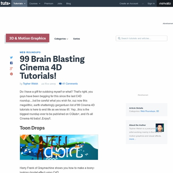 99 Brain Blasting Cinema 4D Tutorials!