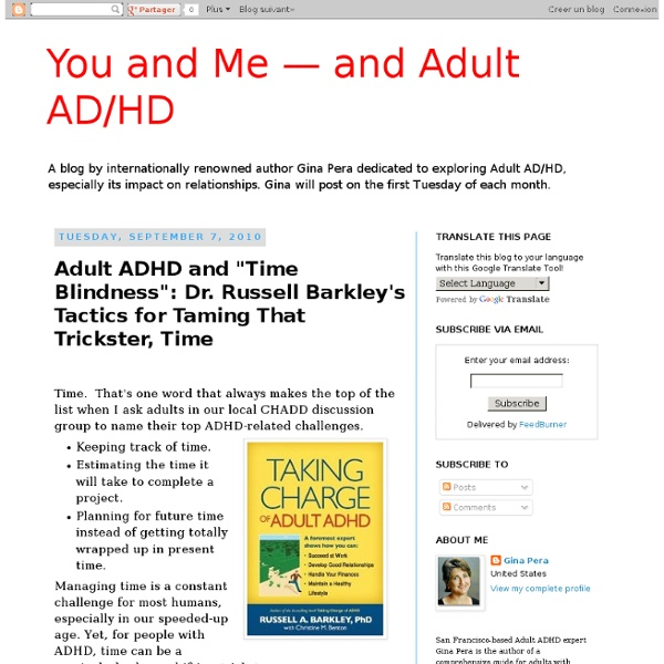 """Adult ADHD and """"Time Blindness"""": Dr. Russell Barkley's Tactics for Taming That Trickster, Time"""