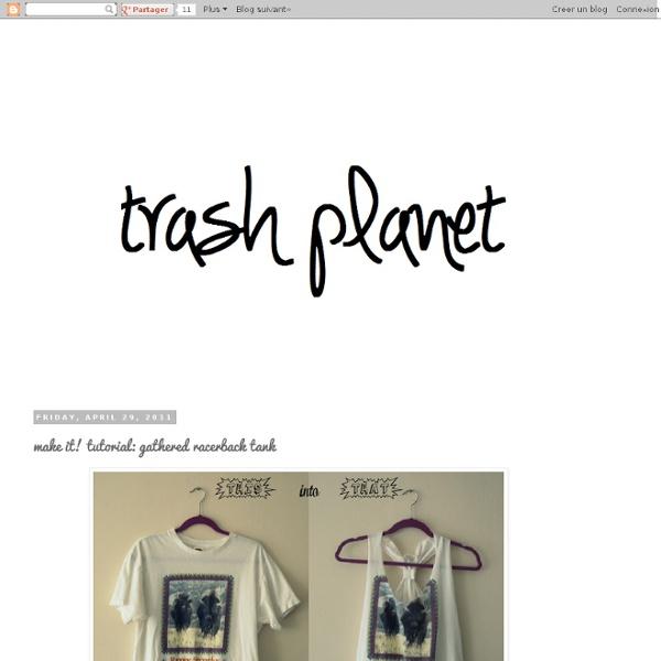 Trash planet: make it! tutorial: gathered racerback tank