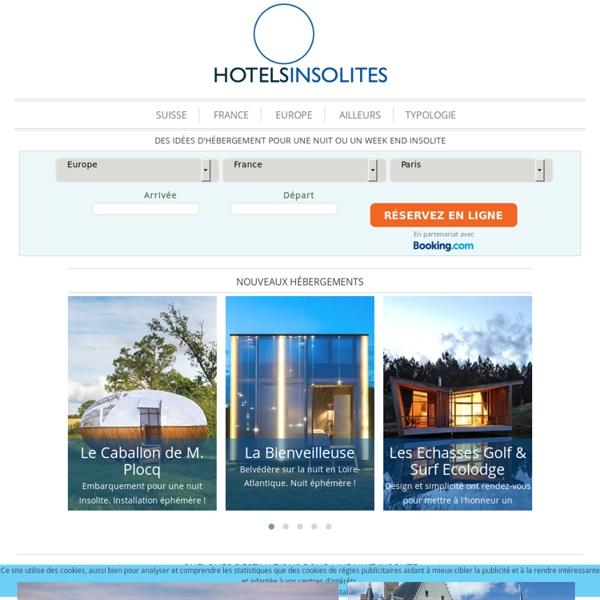 Hotels insolites : le guide pour voyager autrement