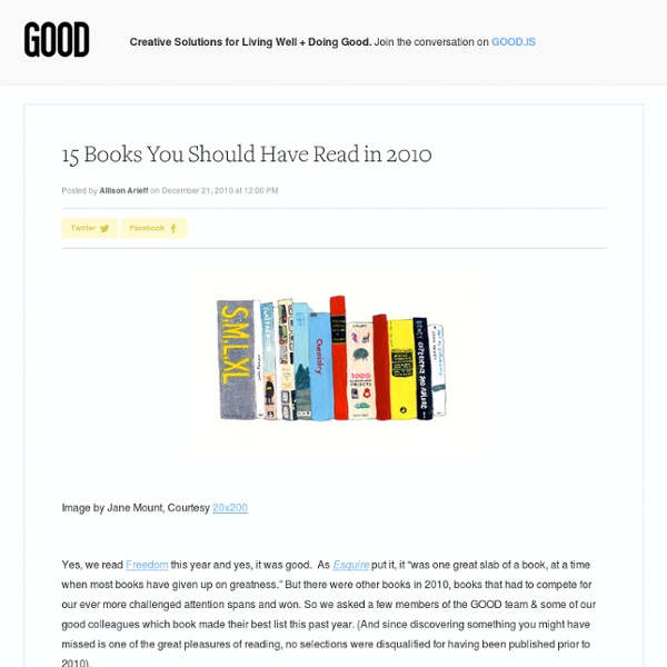 15 Books You Should Have Read in 2010 - Culture - GOOD - StumbleUpon