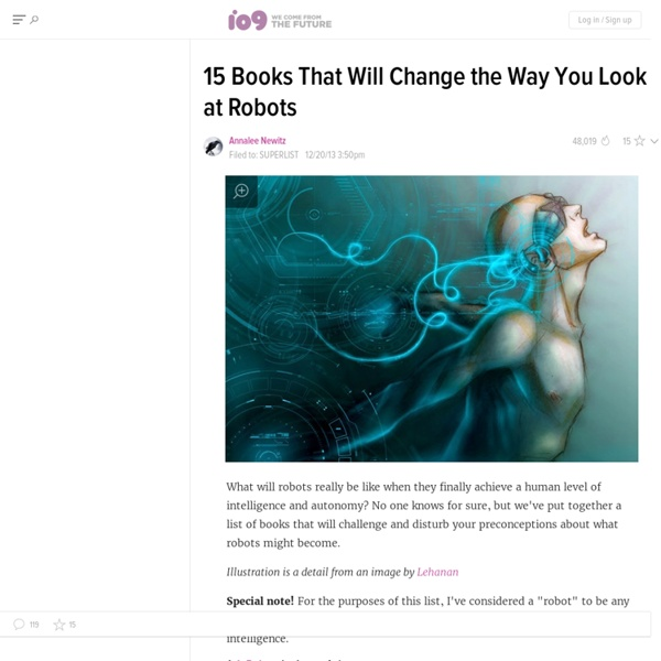 15 Books That Will Change the Way You Look at Robots