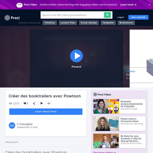 Créer des booktrailers avec Powtoon by C Cassaigne on Prezi