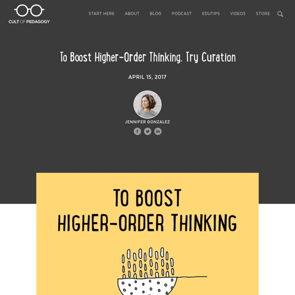 To Boost Higher-Order Thinking, Try Curation