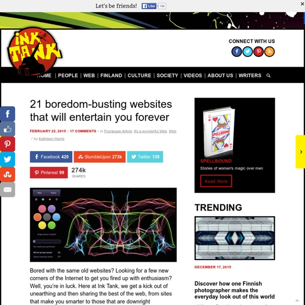 21 boredom-busting websites that will entertain you forever