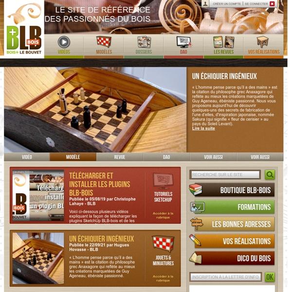 Le site de référence des passionnés du bois