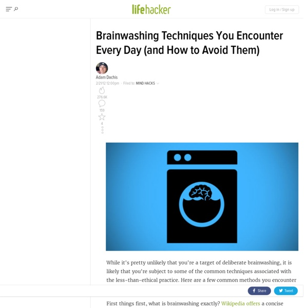 Brainwashing Techniques You Encounter Every Day (and How to Avoid Them)