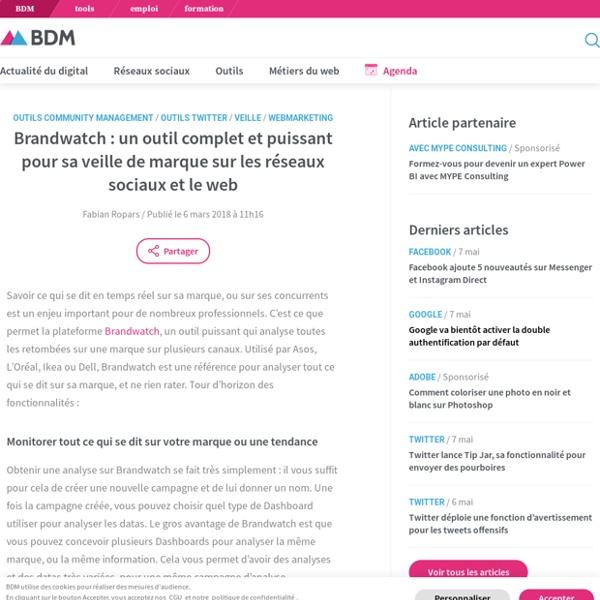 Brandwatch : un outil complet et puissant pour sa veille de marque sur les réseaux sociaux et le web