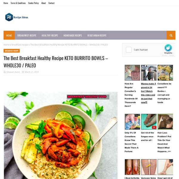 The Best Breakfast Healthy Recipe KETO BURRITO BOWLS – WHOLE30 / PALEO