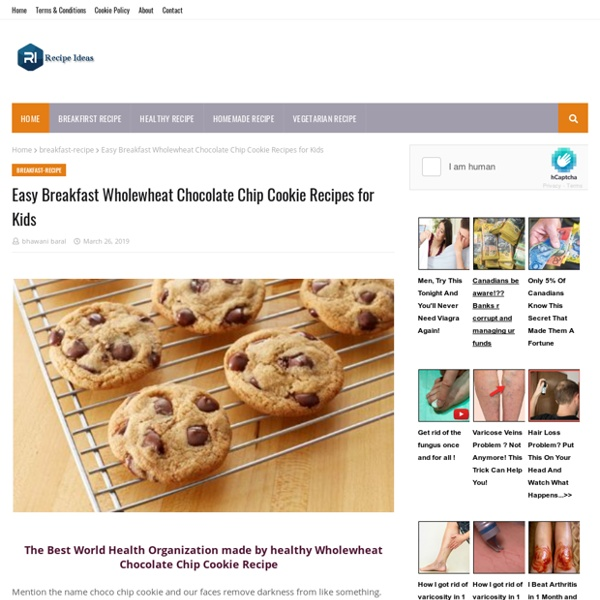 Easy Breakfast Wholewheat Chocolate Chip Cookie Recipes for Kids