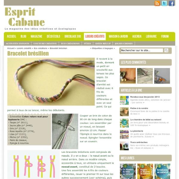 Bracelet brésilien, esprit cabane, des idées créatives pour tous