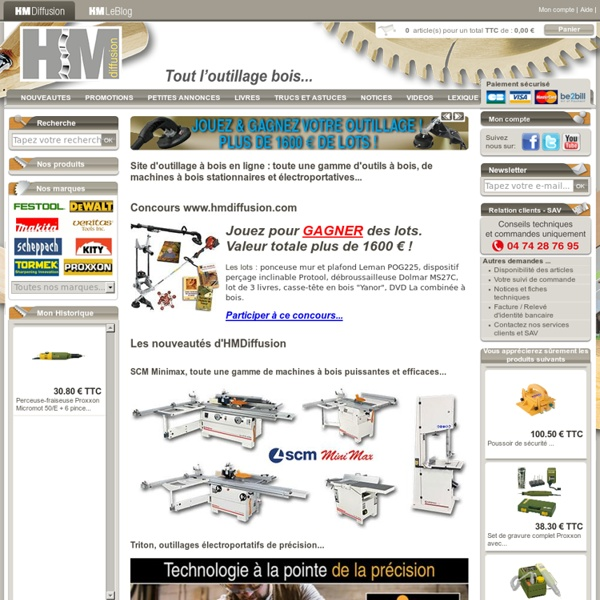 Bricolage et travail du bois, machines et outils pour le bois, site d'outillage en ligne -HM diffusion