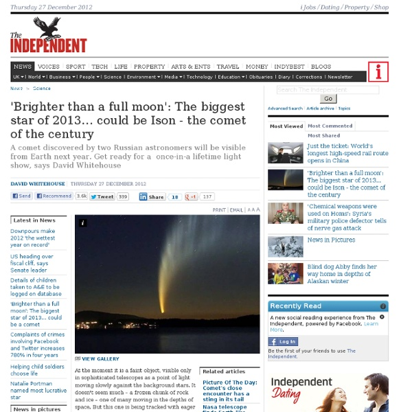 'Brighter than a full moon': The biggest star of 2013... could be Ison - the comet of the century - Science - News