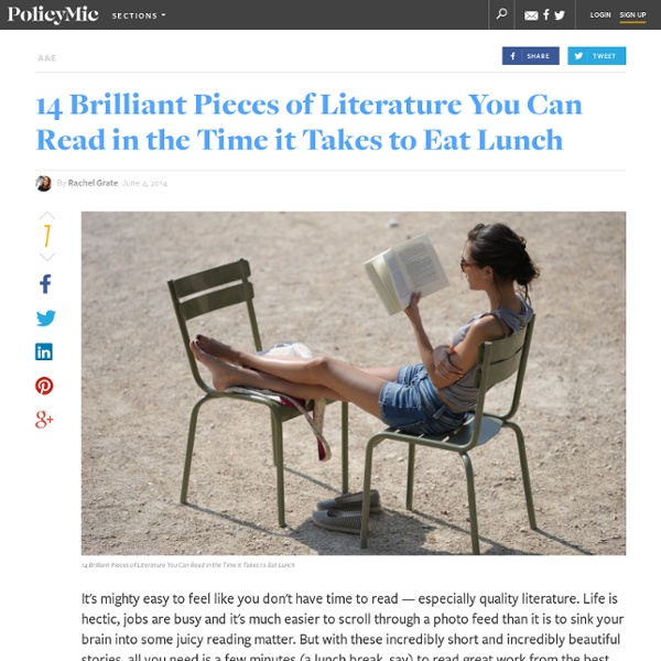 14 Brilliant Pieces of Literature You Can Read in the Time it Takes to Eat Lunch