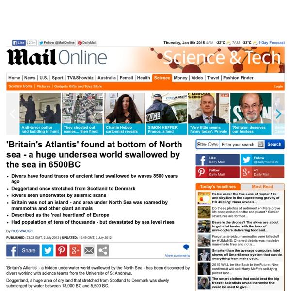 'Britain's Atlantis' found at bottom of North sea - a huge undersea kingdom swamped by a tsunami 5,500 years ago