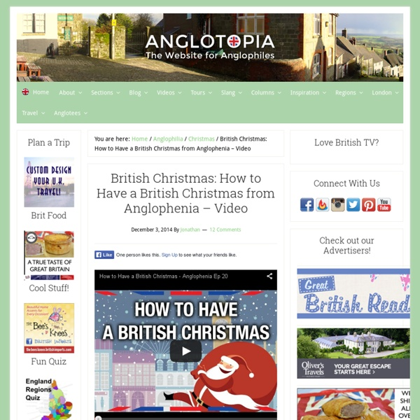 British Christmas: How to Have a British Christmas from Anglophenia - Video