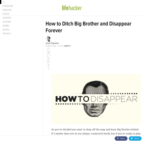 How to Ditch Big Brother and Disappear Forever
