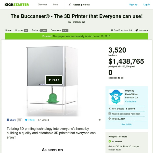 The Buccaneer® - The 3D Printer that Everyone can use! by Pirate3D Inc