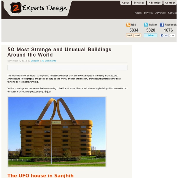 50 Most Strange and Unusual Buildings arround the World