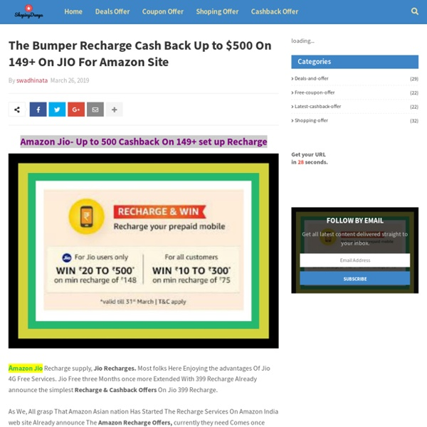 The Bumper Recharge Cash Back Up to $500 On 149+ On JIO For Amazon Site