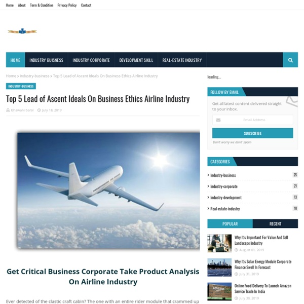 Top 5 Lead of Ascent Ideals On Business Ethics Airline Industry