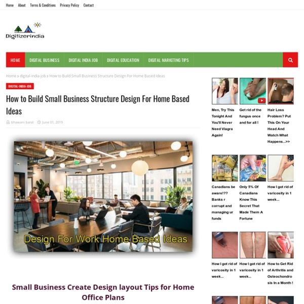 How to Build Small Business Structure Design For Home Based Ideas