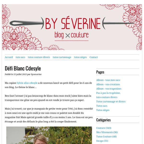 Byseverine - Un blog consacré à mes passions avant tout la couture et le cartonnage, j'y offre également beaucoup de tutos.