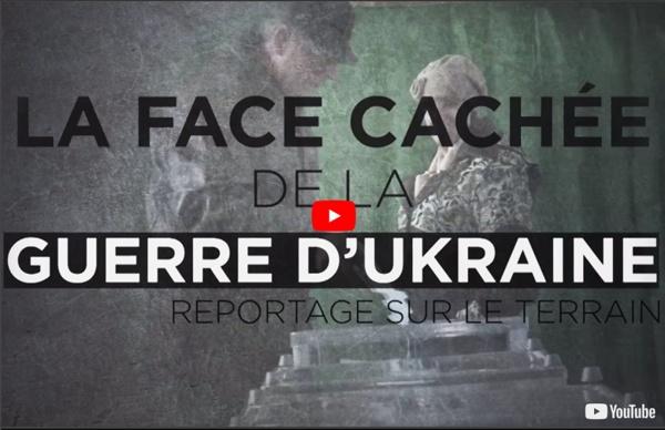 La face cachée de la guerre en Ukraine - 1ère partie