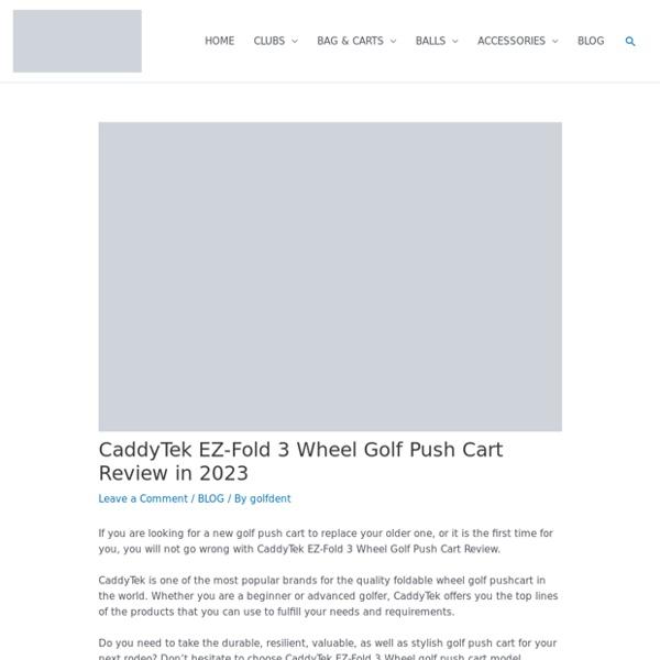 CaddyTek EZ-Fold 3 Wheel Golf Push Cart Review - Golfdent