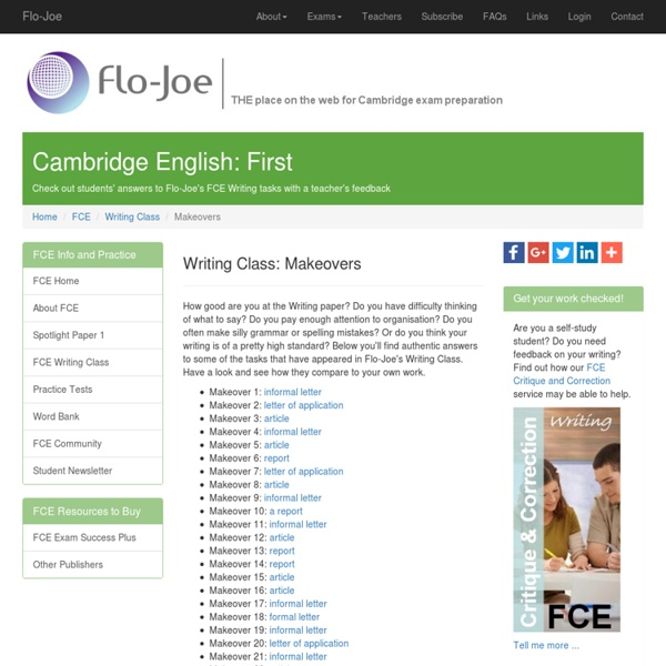 See these sample student answers to FCE (Cambridge English First) Writing questions with feedback