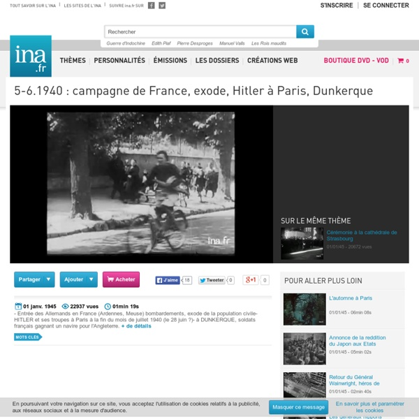 5-6.1940 : campagne de France, exode, Hitler à Paris, Dunkerque