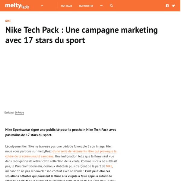 Une campagne marketing avec 17 stars du sport pour Nike Tech Pack